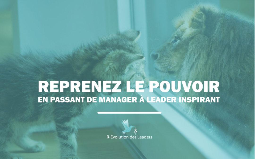 Reprenez votre pouvoir en passant de manager à leader inspirant