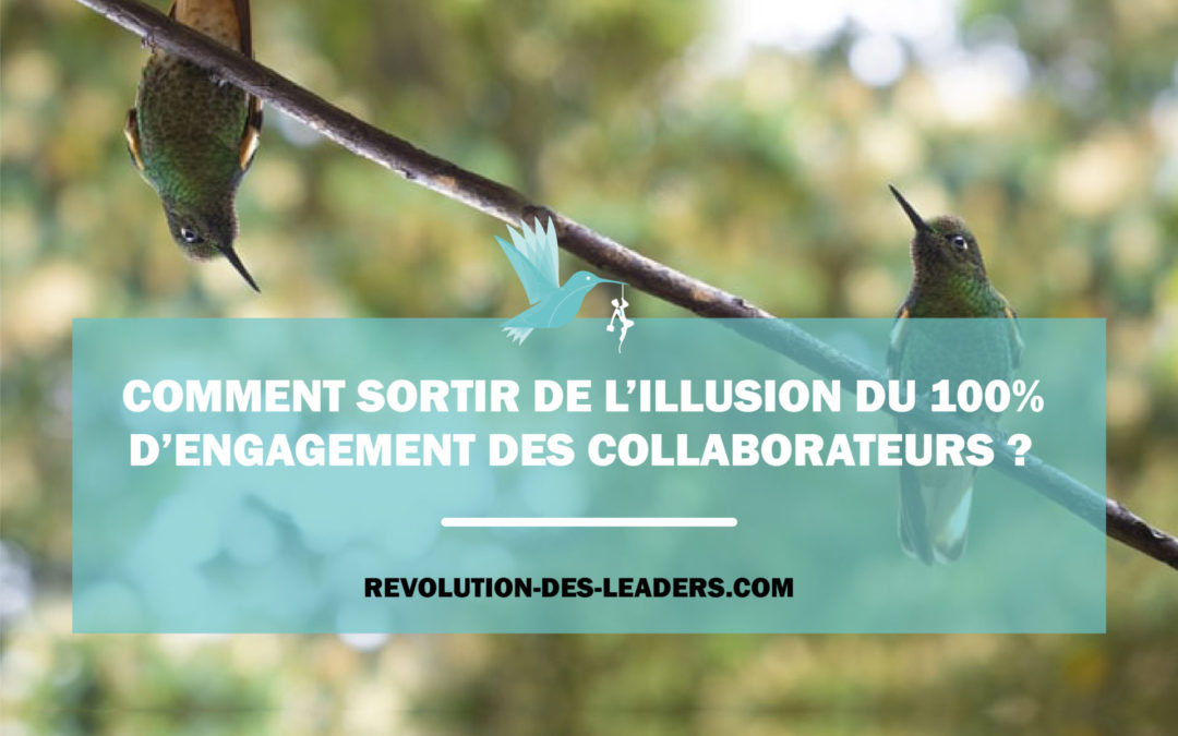 Comment sortir de l'illusion du 100% d'engagement des collaborateurs