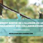 Comment sortir de l'illusion du 100% d'engagement des collaborateurs