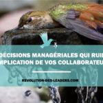 Les décisions managériales qui ruinent l'implication de vos collaborateurs