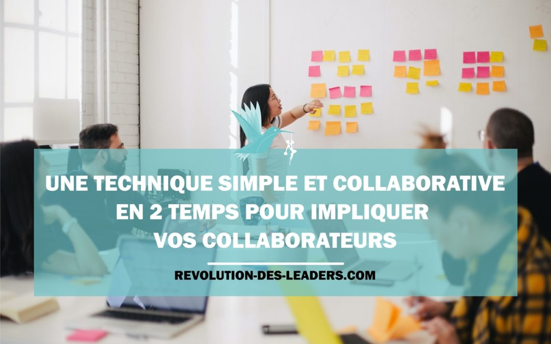 Une technique simple et collaborative en 2 temps pour impliquer vos collaborateurs
