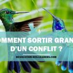 Comment sortir grandi d'un conflit ?