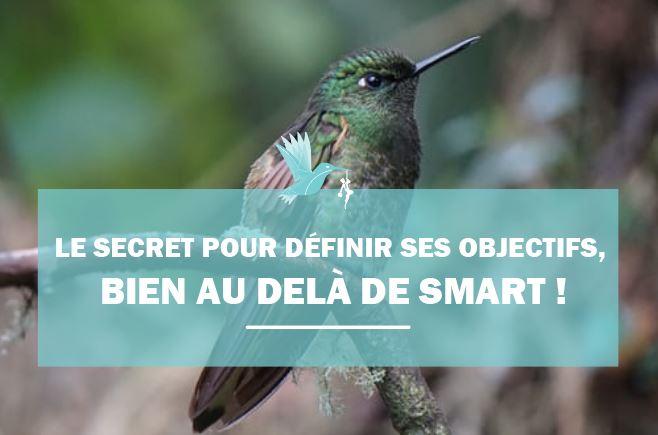 Le secret pour définir ses objectifs, bien au-delà de SMART