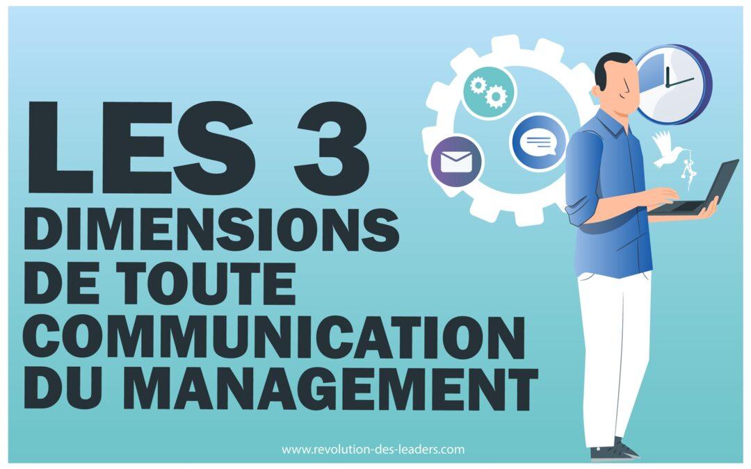 Les 3 dimensions de toute communication en management