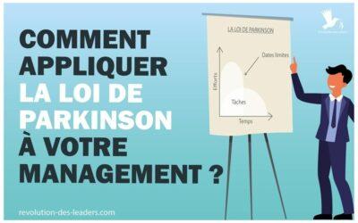 Comment appliquer la loi de Parkinson à votre management